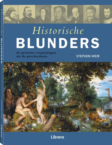 Historische blunders : de grootste vergissingen uit de geschiedenis