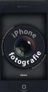 iPhone fotografie : tips en trucs voor de mooiste foto's