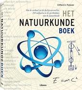 Het natuurkundeboek : van de oerknal tot de deeltjesversneller, 250 mijlpalen in de geschiedenis van de natuurkunde