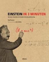 Einstein in 3 minuten : zijn leven, theorieën en invloeden binnen de natuurwetenschap