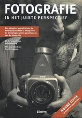 Fotografie in het juiste perspectief : een compleet overzicht van de belangrijkste foto's, fotografen en stromingen...