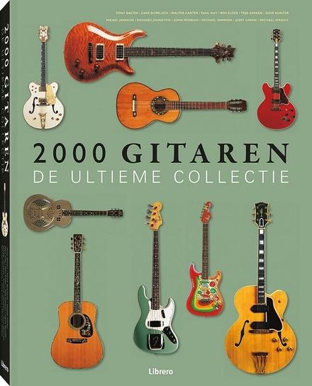 2000 gitaren : de ultieme collectie