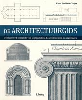 De architectuurgids : geïllustreerd overzicht van stijlperioden, bouwelementen en materialen