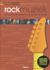 Geschiedenis van de rockmuziek : het complete overzicht: van AC/DC tot ZZ Top