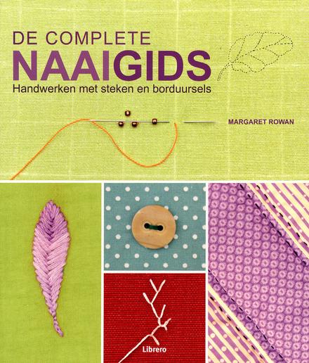 De complete naaigids : handwerken met steken en borduursels