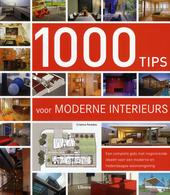 1000 tips voor moderne interieurs : een complete gids met inspirerende ideeën voor een moderne en hedendaagse woon...
