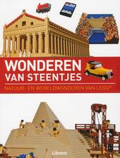Wonderen van steentjes : natuur- en wereldwonderen van Lego®