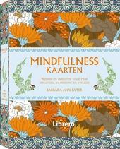 Mindfulness kaarten : wijsheid en inzichten voor meer bewustzijn, waardering en vreugde