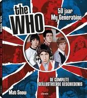 The Who : 50 jaar My Generation : de complete geïllustreerde geschiedenis