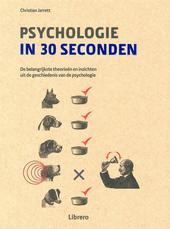Psychologie in 30 seconden : de belangrijkste theorieën en inzichten uit de geschiedenis van de psychologie