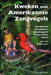 Kweken met Amerikaanse zangvogels : kardinalen, kernbijters, bisschoppen, kleurvinken, sijzen