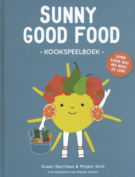 Sunny good food : kookspeelboek