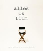 Alles is film : achter de schermen bij de Nederlandse filmwereld