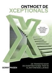 Ontmoet de Xceptionals : de transitie naar de overtreffende trap in klantvriendelijkheid
