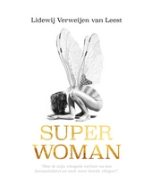 Superwoman : hoe ik mijn vleugels verloor na een herseninfarct en toch weer leerde vliegen