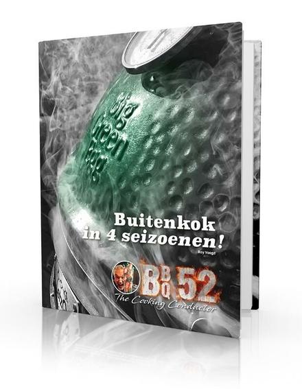 BBQ52 : the cooking conductor : buitenkok in 4 seizoenen!