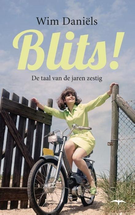 Blits! : de taal van de jaren zestig