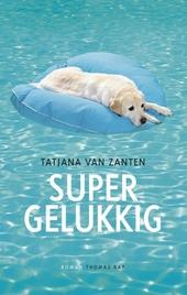 Supergelukkig : roman