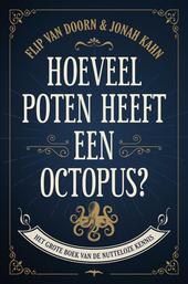 Hoeveel poten heeft een octopus? : het grote boek van de nutteloze kennis