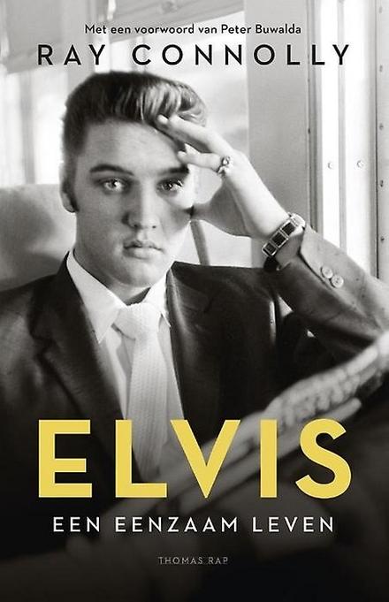 Elvis : een eenzaam leven