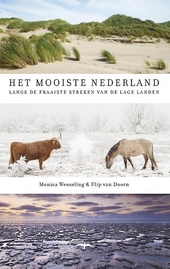 Het mooiste Nederland : langs de fraaiste streken van de Lage Landen