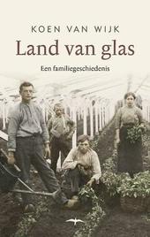 Land van glas : een familiegeschiedenis
