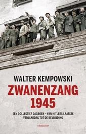 Zwanenzang 1945 : een collectief dagboek : van Hitlers laatste verjaardag tot de bevrijding