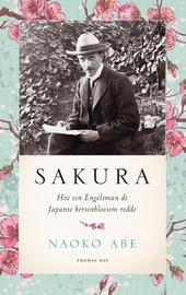 Sakura : hoe een Engelsman de Japanse kersenbloesem redde