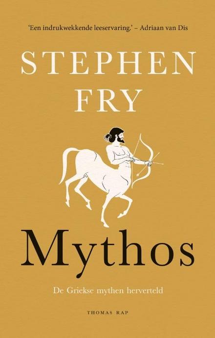 Mythos : de Griekse mythen herverteld