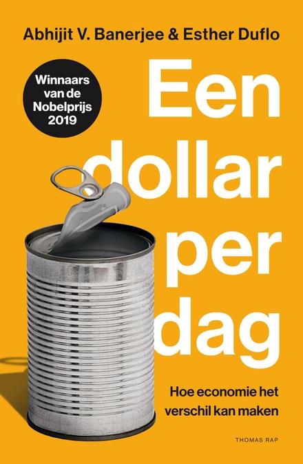 Een dollar per dag : hoe economie het verschil kan maken