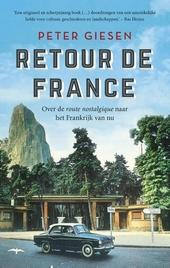 Retour de France : over de route nostalgique naar het Frankrijk van nu