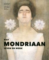 Piet Mondriaan : leven en werk