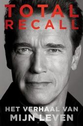 Total recall : het verhaal van mijn leven