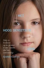 Het hoog sensitieve kind : help je kinderen op te groeien in een wereld die hen overweldigt