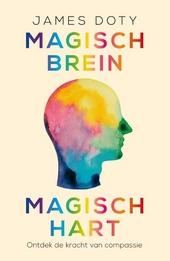 Magisch brein, magisch hart : ontdek de kracht van compassie