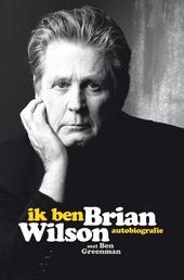 Ik ben Brian Wilson : autobiografie