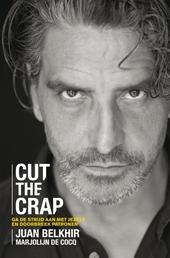 Cut the crap : levenslessen van een overlever