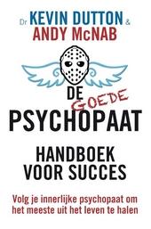 De goede psychopaat : handboek voor succes