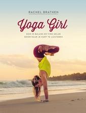 Yoga girl : kom in balans en vind geluk door naar je hart te luisteren