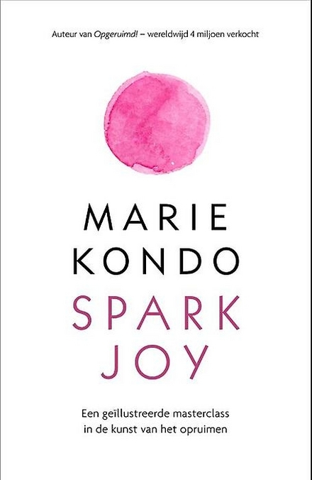 Spark joy : een geïllustreerde masterclass in de kunst van het opruimen
