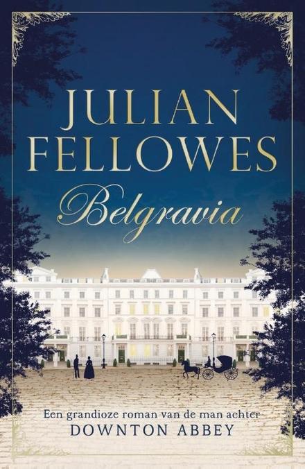 Belgravia - Voor de liefhebbers van het genre