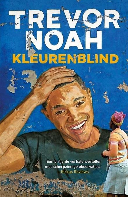Kleurenblind - Luchtig gehouden eyeopener over leven onder de Zuid-Afrikaanse apartheid