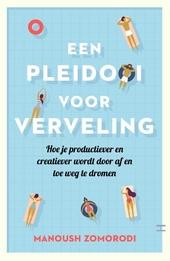 Een pleidooi voor verveling : hoe je productiever en creatiever wordt door af en toe weg te dromen