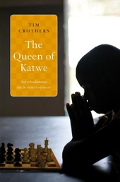 The queen of Katwe : het schaakmeisje dat de wereld verovert
