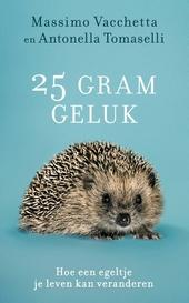 25 gram geluk : hoe een egeltje je leven kan veranderen