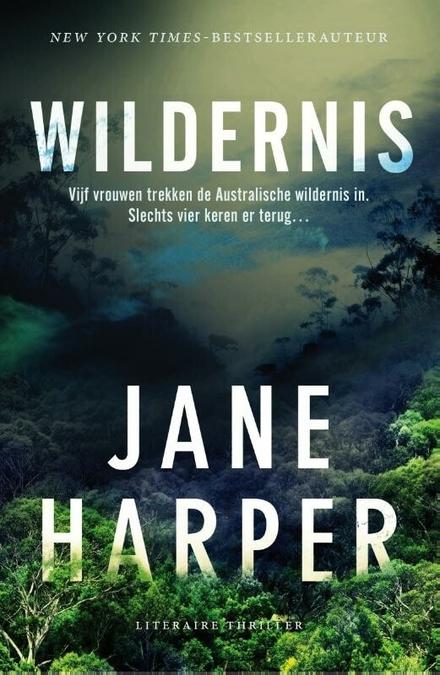 Leestip foto van: Wildernis | Een boek van Jane Harper