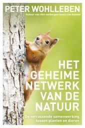 Het geheime netwerk van de natuur : de verrassende samenwerking tussen planten en dieren