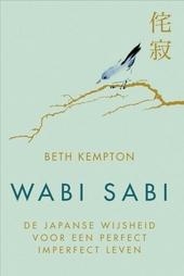 Wabi sabi : de Japanse wijsheid voor een perfect imperfect leven