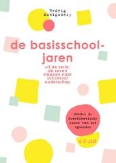 De basisschooljaren : ontdek de Scandinavische kunst van het opvoeden : 6-12 jaar