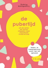 De pubertijd : ontdek de Scandinavische kunst van het opvoeden : 12-18 jaar